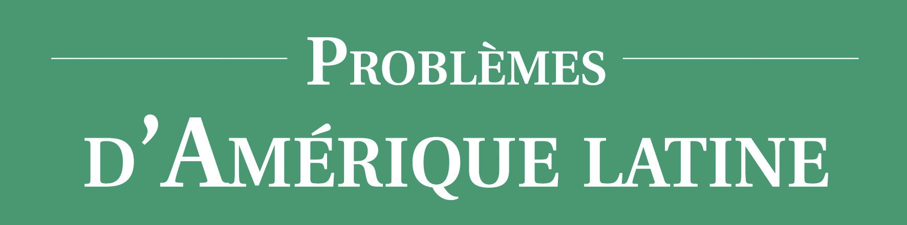 Problèmes d'Amerique Latin